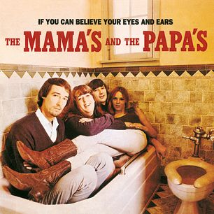 """If You Can Believe Your Eyes and Ears, The Mamas and the Papas - """"California Dreamin',"""" this album's first hit and a warm breeze of melody that was the road song for hippie migrants in the late 1960s. Eyes and Ears is more of the sweet same: sunshine pop with a rustic heart, the Beach Boys for folkies. Breathtaking harmonies transformed the group's covers of """"Spanish Harlem"""" and the Beatles' """"I Call Your Name."""" Another reason to feast your ears: the luscious sadness of """"Monday, Monday."""""""