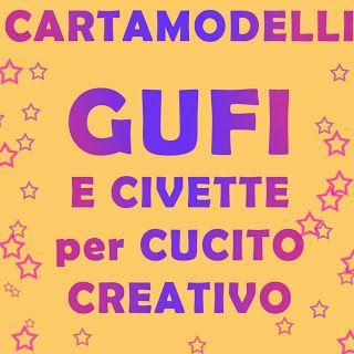 Cartamodelli Gufi Gratis Come Fare Cucito Creativo Idea
