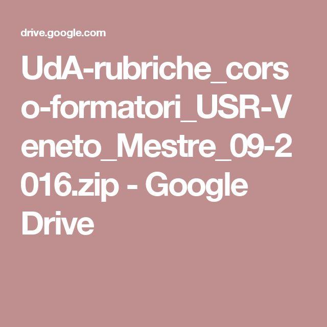 UdA-rubriche_corso-formatori_USR-Veneto_Mestre_09-2016.zip - Google Drive