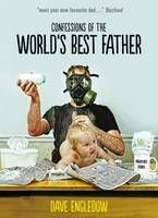Dave Engledow's Confessions of the World's Best Father