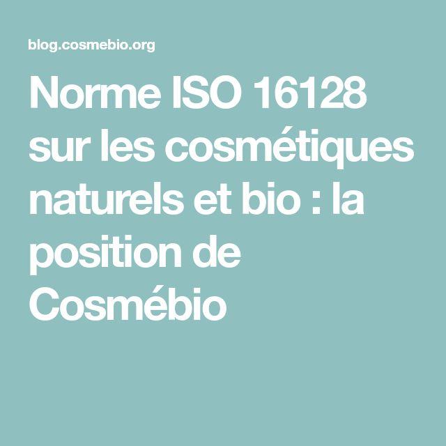 Norme ISO 16128 sur les cosmétiques naturels et bio : la position de Cosmébio