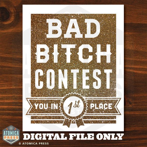 INSTANT DOWNLOAD - Bad Bitch Contest Poster - Printable Digital Poster - Kanye West - 2 Chainz - Birthday Song - 8 x 10 - Gold Glitter on Etsy, $6.76 CAD
