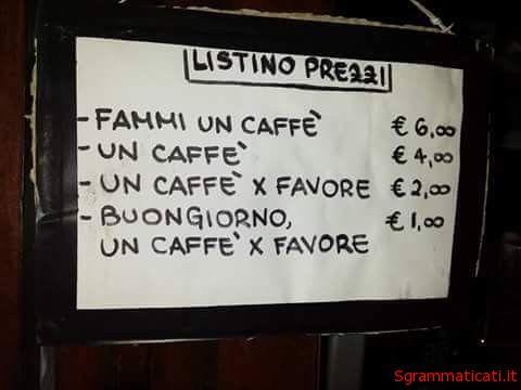 Fammi un caffè | Sgrammaticati.it - Strafalcionamente unico