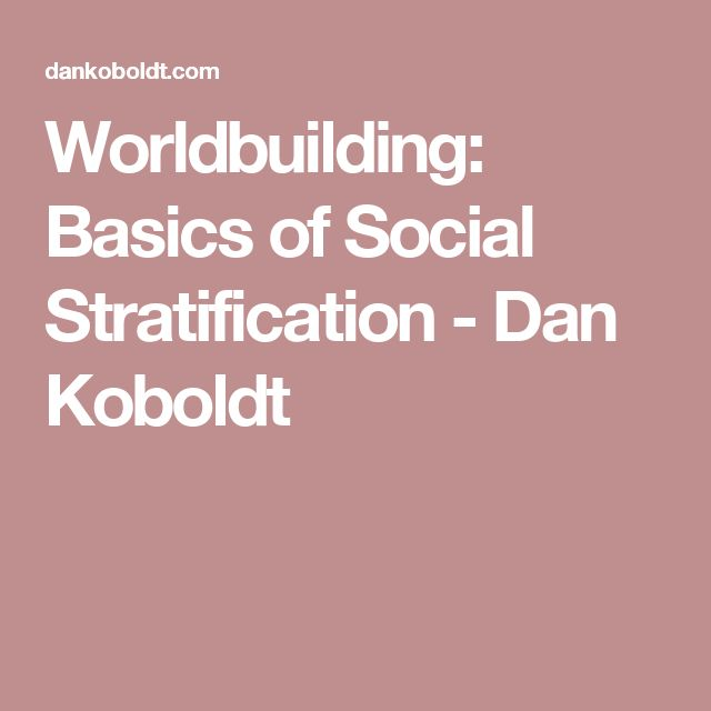 Worldbuilding: Basics of Social Stratification - Dan Koboldt