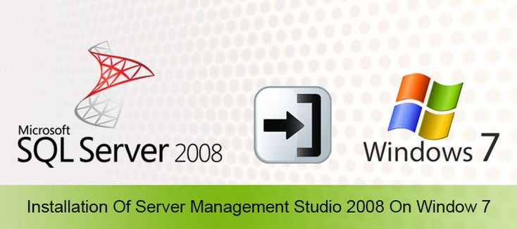 How to get SQL Server Management Studio 2008 Express installed on a Windows 7? | knowband