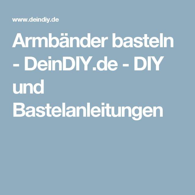 Armbänder basteln - DeinDIY.de - DIY und Bastelanleitungen