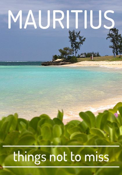 Mauritius – things not to miss. What to see in Mauritius, activities and much more.