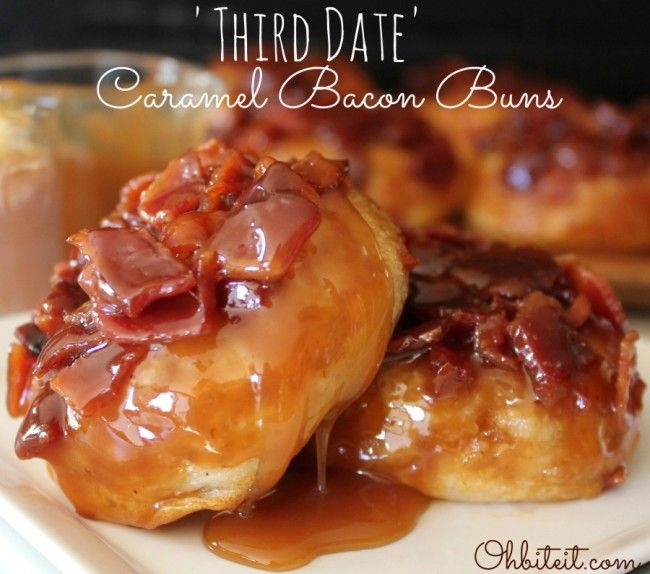 Third Date Caramel Bacon Buns from @Oh Bite It