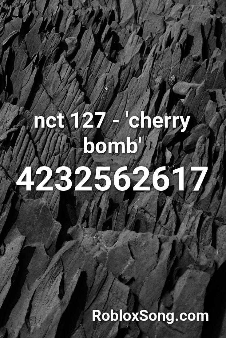 Nct 127 Cherry Bomb Roblox Id Roblox Music Codes In 2020 Roblox Songs Road Music