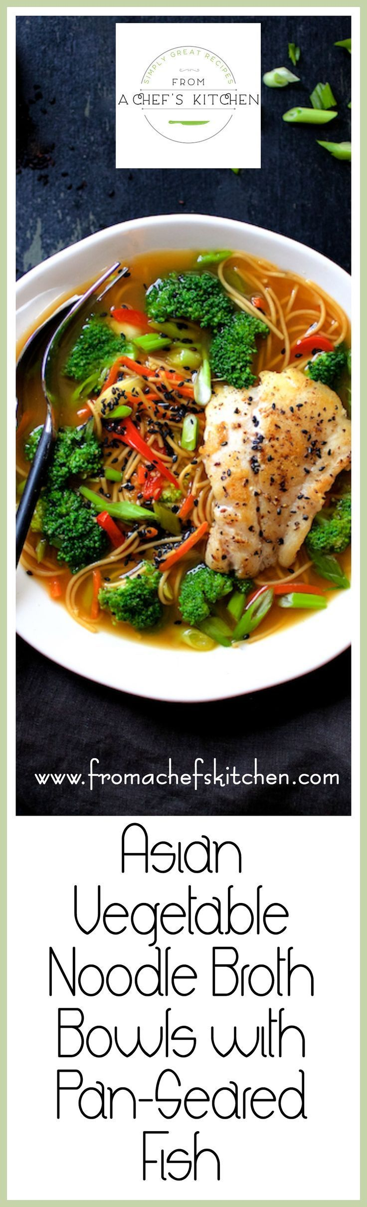 Asian Vegetable Noodle Broth Bowls with Pan Seared Fish is satisfying, healthful, light and versatile!  via /chefcarolb/