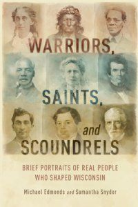 Meet the mayors, ministers, mystics, murderers, & more whose lives influenced and defined the state of Wisconsin in these brief biographies from the past.    People of Wisconsin, Wisconsin, Culture of Wisconsin