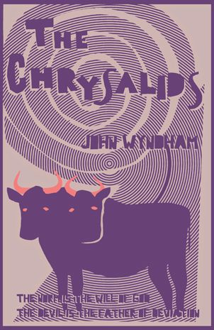 The Chrysalids (United States title: Re-Birth) is a science fiction novel by John Wyndham, first published in 1955