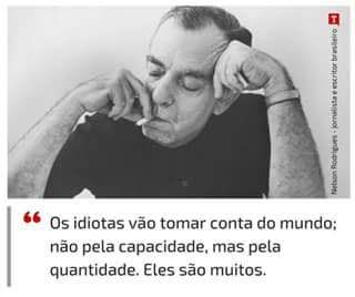 (Nelson Rodrigues)