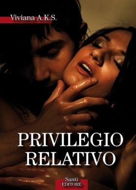 """Il libro del momento """"Privilegio relativo"""" - Santi Editore"""