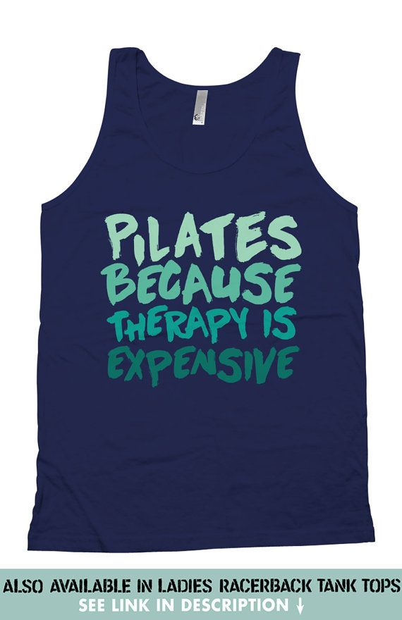 Funny Pilates Tank Top For the same design on a Racerback tank top: https://www.etsy.com/ca/listing/265865371/funny-pilates-tank-pilates-because