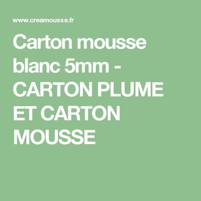 Carton mousse blanc 5mm - CARTON PLUME ET CARTON MOUSSE
