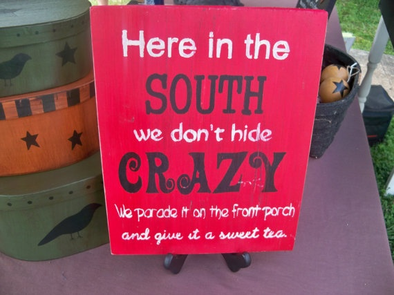 Here is the South we don't Hide CRAZY  by wrightsweepingwillow, $30.00