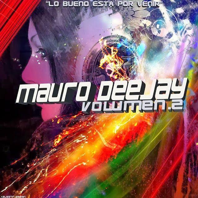 descargar Lo bueno esta por venir - Dj Mauro - descargar pack de musica remix gratis