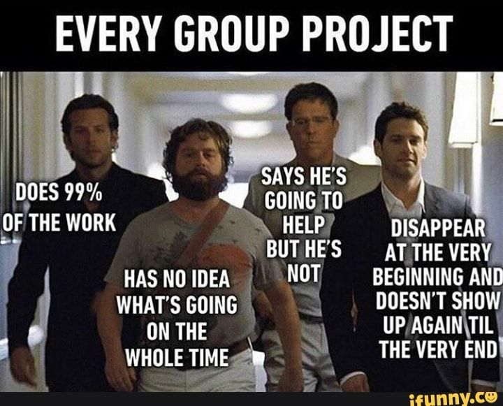 Every Group Project Ifunny Funny Friend Memes Funny School Memes Memes Sarcastic