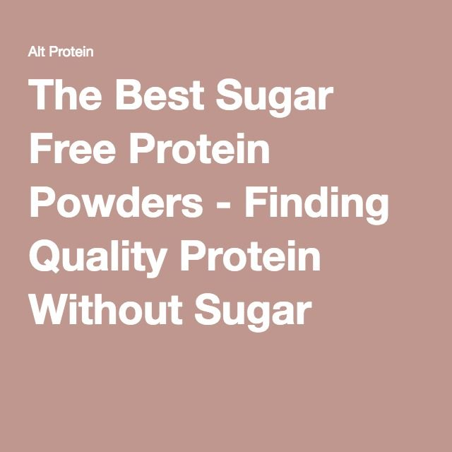 The Best Sugar Free Protein Powders - Finding Quality Protein Without Sugar