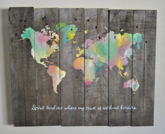 World Map - Spirit lead me where my trust is without borders -Hillsong United Hand Painted Pallet Board Sign