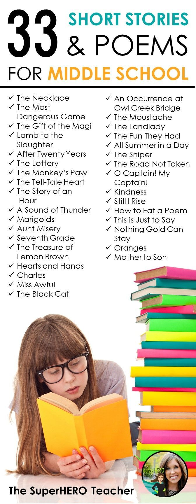 Looking for short stories and poems that are engaging and appropriate for middle school (grades 6-8)? Here are 33 that are tried and true in the classroom! If you follow the link, you'll find activities for all 33 pieces of literature, too! -The SuperHERO Teacher