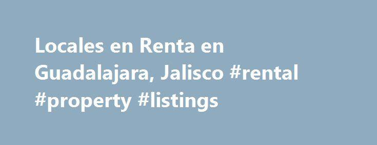 Locales en Renta en Guadalajara, Jalisco #rental #property #listings http://rentals.nef2.com/locales-en-renta-en-guadalajara-jalisco-rental-property-listings/  #locales en renta # Local en Renta en Americana, Guadalajara local comercial sobre avenida Vallarta casi esquina con Av. Unión, propio para cualquier giro. Tiene espacios abierto y cuenta con baños para hombres y mujeres. tels. 15664371, 3331890214. Local en Renta en Zona Industrial, Guadalajara Local Comercial, Planta Baja, con 2…