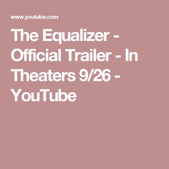 The Equalizer - Official Trailer - In Theaters 9/26 - YouTube