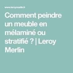 Comment peindre un meuble en mélaminé ou stratifié ?   Leroy Merlin