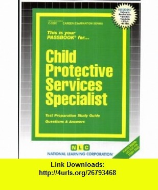 Child Protective Services Specialist (Career Examination Series) (9780837332956) Jack Rudman , ISBN-10: 0837332958  , ISBN-13: 978-0837332956 ,  , tutorials , pdf , ebook , torrent , downloads , rapidshare , filesonic , hotfile , megaupload , fileserve