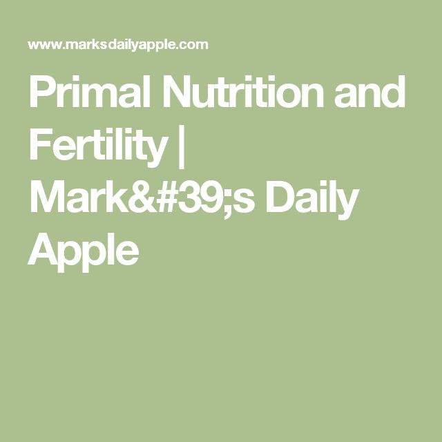 Primal Nutrition and Fertility | Mark's Daily Apple