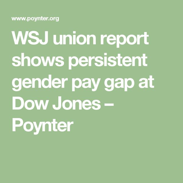 WSJ union report shows persistent gender pay gap at Dow Jones – Poynter