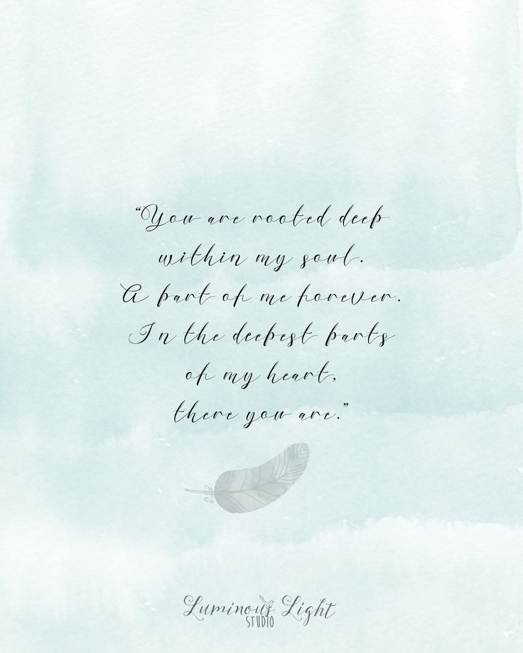 "Pregnancy and infant loss quote.  Quote ""You are rooted deep within my soul. Apart of me forever. In the deepest parts of my heart, there you are."" - Jessi Snapp"