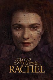 My Cousin Rachel in HD 1080p, Watch My Cousin Rachel in HD, Watch My Cousin Rachel Online, My Cousin Rachel Full Movie, Watch My Cousin Rachel Full Movie Free Online Streaming