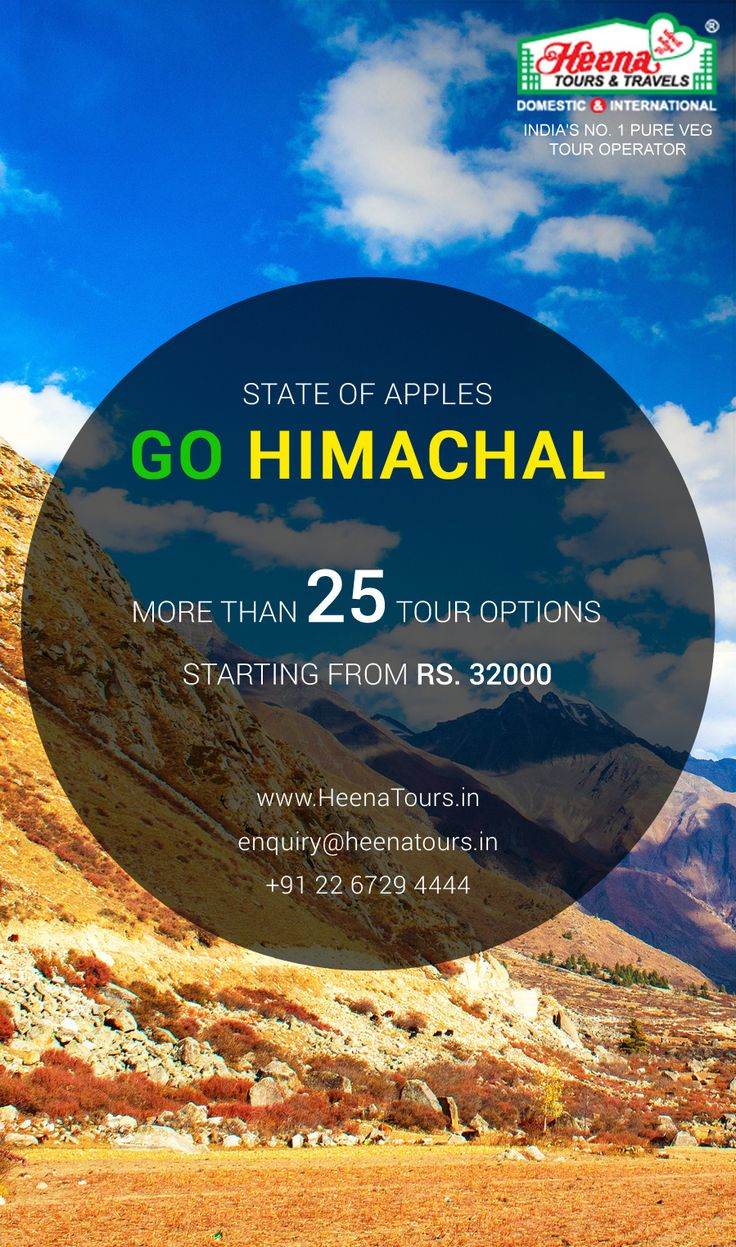 State of the Apples... GO HIMACHAL PRADESH..!! Heena Tours and Travels offers more than 25 tour options for Himachal Pradesh starting with Rs. 32000/- only. So What are you waiting for...! Book your Himachal Trip Now.