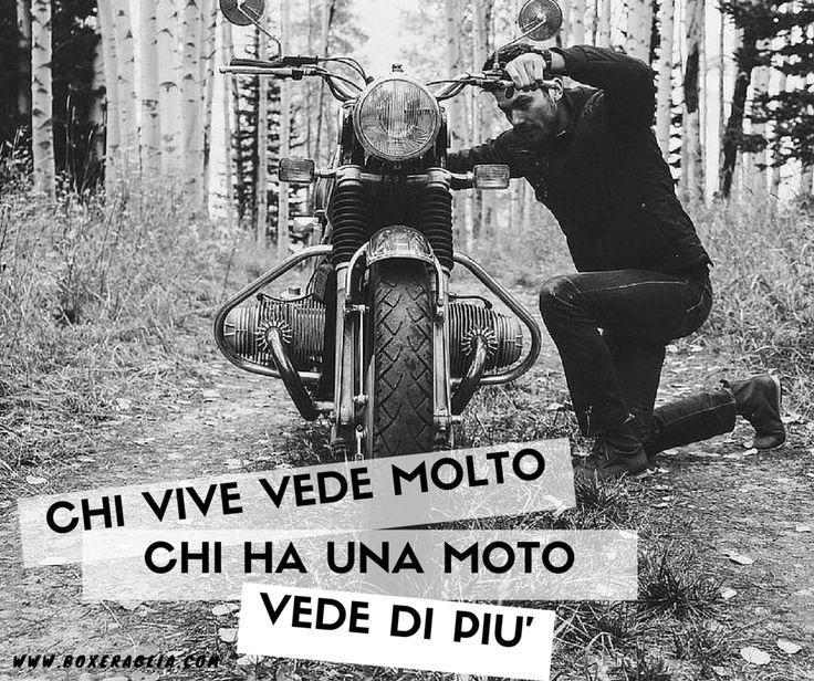 CHI VIVE VEDE MOLTO... CHI HA UNA MOTO VEDE DI PIU' www.boxeraglia.com #moto #bmw #motorcycle #frasi #quotes