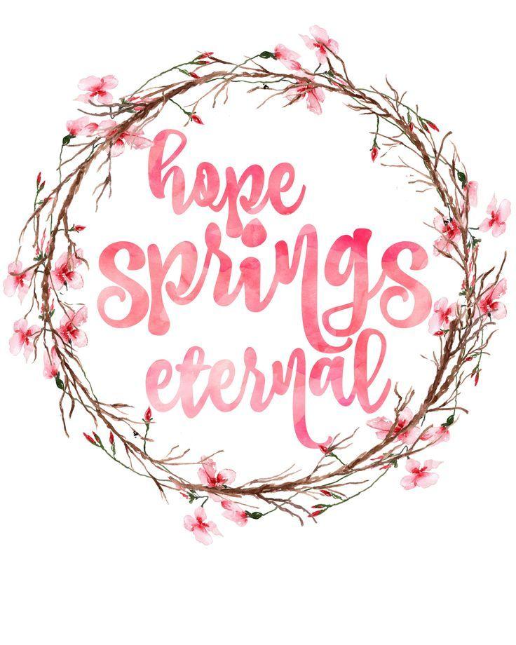 Hope Springs Eternal Free Printable Watercolour Art The Happy Housie In 2021 Spring Printables Free Spring Printables Watercolor Printable Free