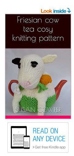 Friesian cow tea cosy knitting pattern Kindle Edition https://www.amazon.co.uk/dp/B01MYQ8ZNW