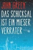 """Nominiert für den LovelyBooks Leserpreis in der Kategorie """"Titel"""": Das Schicksal ist ein mieser Verräter von John Green"""