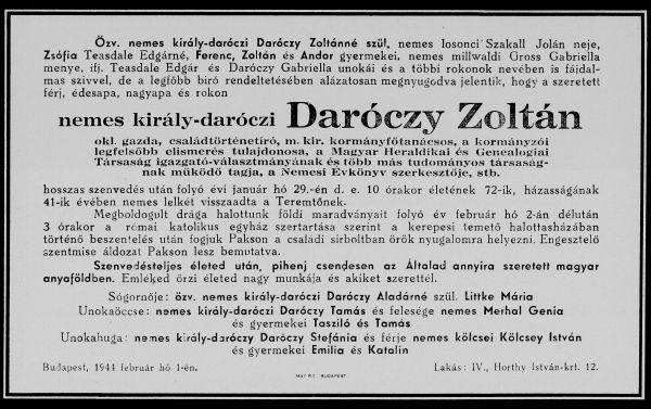 királydaróczi Daróczy Zoltán   (Paks, 1872. október 24. - Budapest, 1944. január 29.)  Különböző levéltárakból 120 kötetes védett családtörténeti adattárat állított össze. Az 1920-as években Budapestre költözött, ahol genealógiai kutató irodát nyitott. 1923-tól szerkesztette az általa alapított Nemesi Évkönyv című családtörténeti kiad-ványt (1937-ig 13 évfolyam).