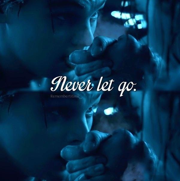 Never Let Go Titanic Quote
