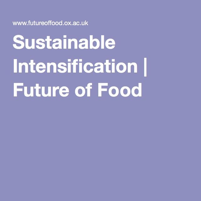 Sustainable Intensification | Future of Food