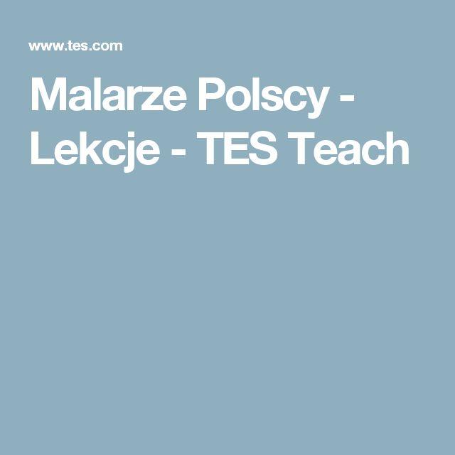 Malarze Polscy - Lekcje - TES Teach