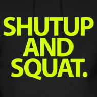 I want this shirt...especially since I make my students do squats every week
