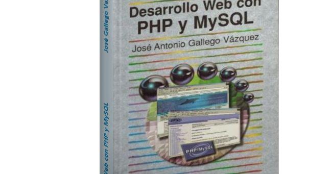 Desarrollo Web con PHP y MySQL - José Gallego Vazquez  Descargar Gratis PDF Desarrollo Web con Php y Mysql de Jose Antonio Gallego Vazquez  Dominar lenguajes como el PHP MySQL o aprender a configurar y manejar servidores Apache puede convertirnos en profesionales de mayor éxito y remuneración ciudadanos más informados y mejores padres puesto que podremos orientar a nuestros hijos en el campo de las nuevas tecnologías y ayudarles en materias esenciales para su desarrollo personal y…
