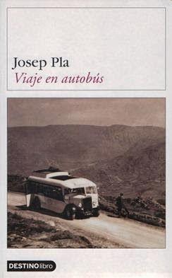"""Josep Pla """"Viaje en autobús"""" 1941/1942"""