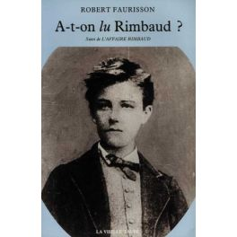 "A-t-on lu Rimbaud? Suivi de ""L'Affaire Rimbaud"""