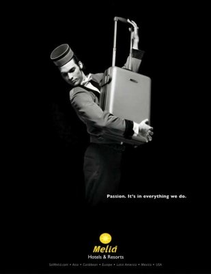"A porter. Melia Hotels advertising says ""Passion. It's in everything we do."" and features staff dancing. Such a great and creative idea! And I like the black and white colours of the pic. Beautiful!"