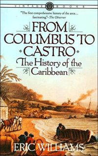From Columbus to Castro: The History of the Caribbean 1492-1969 - The History of the Caribbean is about 30 million people scattered across an arc of islands -- Jamaica, Haiti, Barbados, Antigua, Martinique, Trinidad, among others-separated by the languages and cultures of their colonizers, but joined together, nevertheless, by a common heritage...#africanbookstore