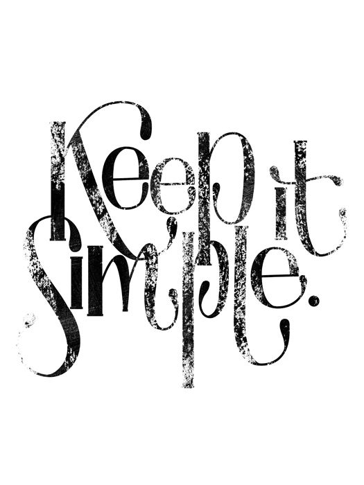 keep it simple by Masha of Ornamelle (my mantra: KISS)